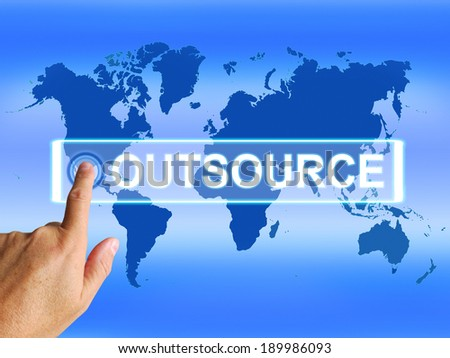 Outsource Map Meaning Worldwide Subcontracting or Outsourcing - stock photo
