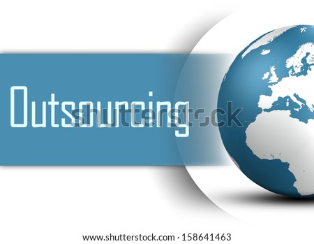 Outsourcing concept with globe on white background - stock photo