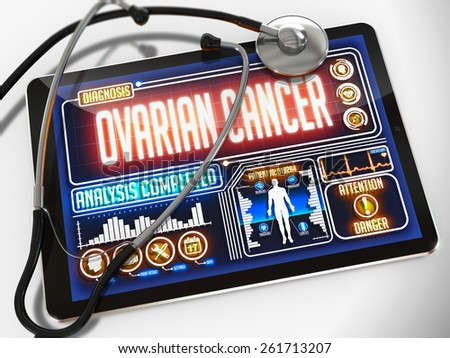 Ovarian Cancer - Diagnosis on the Display of Medical Tablet and a Black Stethoscope on White Background. - stock photo