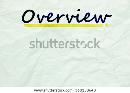 OVERVIEW  write on white crumpled paper texture ,business concept ,business idea - stock photo