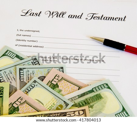 Paper with Last Will, Testament, Dollars and Pen - stock photo