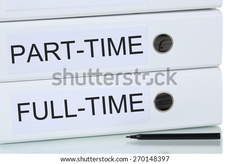 Part-time and full-time job working employment business concept - stock photo