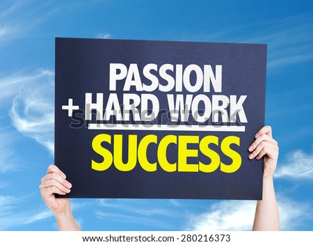 Passion + Hard Work = Success card with sky background - stock photo