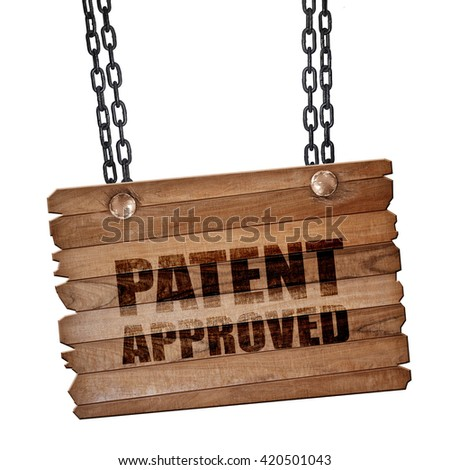 patent approved, 3D rendering, wooden board on a grunge chain - stock photo