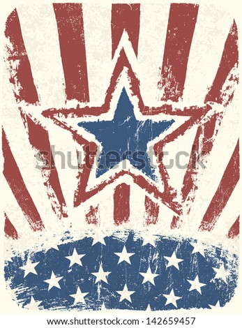 Patriotic Grunge Independence Day poster. Raster version, vector file available in portfolio. - stock photo