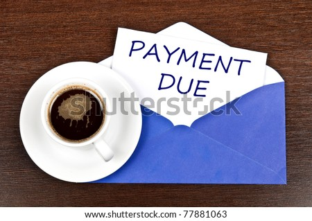 Payment due message and coffee - stock photo