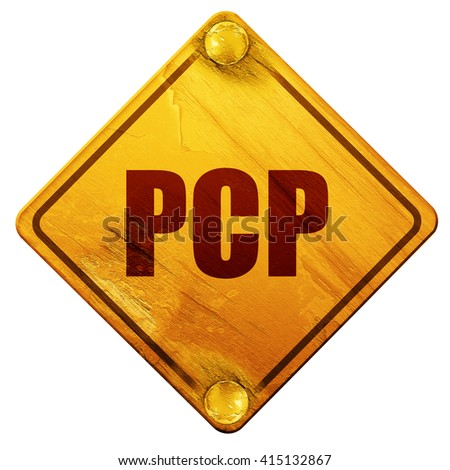pcp, 3D rendering, isolated grunge yellow road sign - stock photo