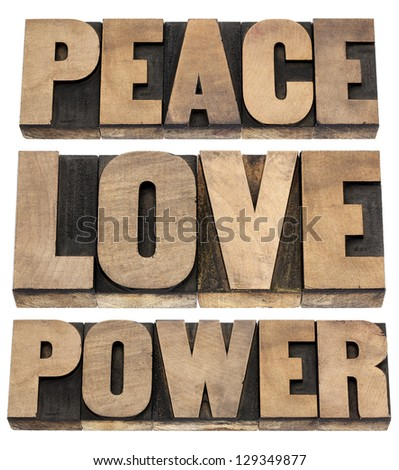 peace, love, power words - isolated text in vintage letterpress wood type printing blocks - stock photo