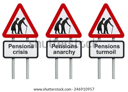 Pensions crisis, anarchy, turmoil road sign                                - stock photo