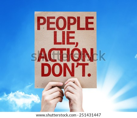 People Lie, Action Don't card with beautiful day - stock photo