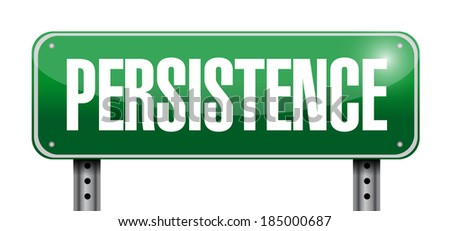 persistence sign illustration design over a white background - stock photo