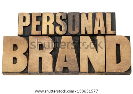 personal brand - isolated text in mixed letterpress wood type printing blocks - stock photo