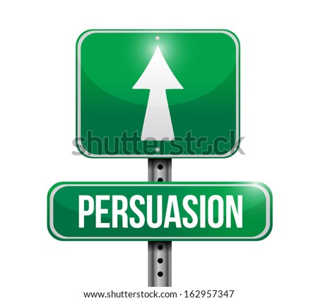 persuasion road sign illustration design over a white background - stock photo