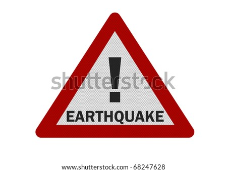 Photo realistic 'warning - earthquake' sign, isolated, on white - stock photo