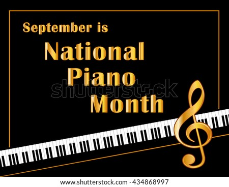 Piano Month, held each September in USA, national celebration of music, pianos and musicians, black and white horizontal poster design with gold treble clef and text on keyboard background. - stock photo