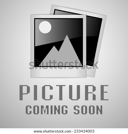 picture coming soon image - stock photo