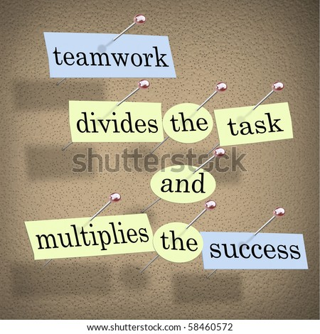 Pieces of paper each containing a word pinned to a cork board reading Teamwork Divides the Task and Multiplies the Success - stock photo