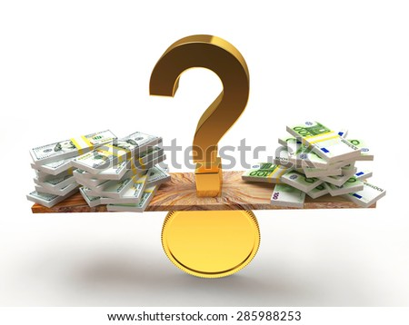 Piles of DOLLAR bills and EURO bills in the balance and a question mark in between isolated on white background - stock photo