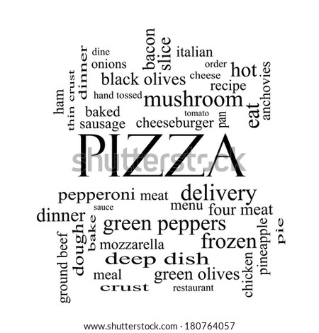 Pizza Word Cloud Concept in black and white with great terms such as pepperoni, menu, delivery and more. - stock photo