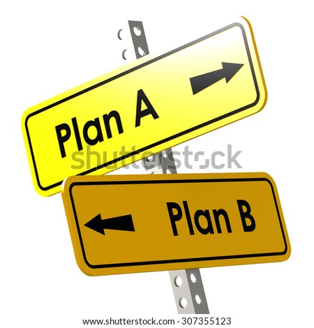 Plan A and B with yellow road sign image with hi-res rendered artwork that could be used for any graphic design. - stock photo