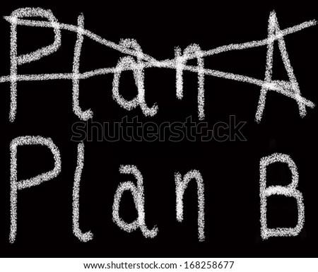 plan a plan b - chalk black background - stock photo