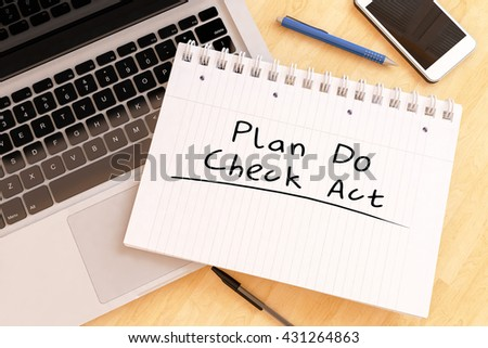 Plan Do Check Act - handwritten text in a notebook on a desk - 3d render illustration. - stock photo