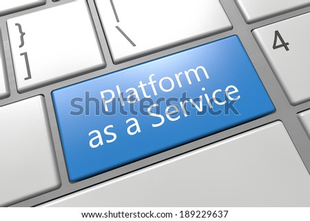 Platform as a Service - keyboard 3d render illustration with word on blue key - stock photo