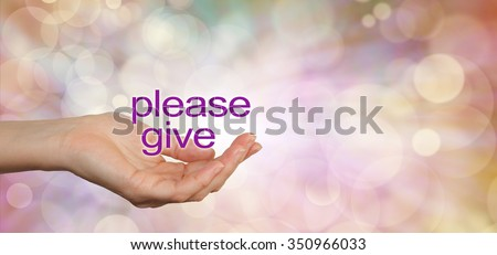 Please give charity campaign banner - wide banner with a woman's cupped hand in a needy gesture with the words Please Give floating above on a warm colored bokeh background and copy space on right  - stock photo