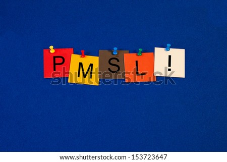 PMSL - Business, Office Humor or PR Sign - stock photo
