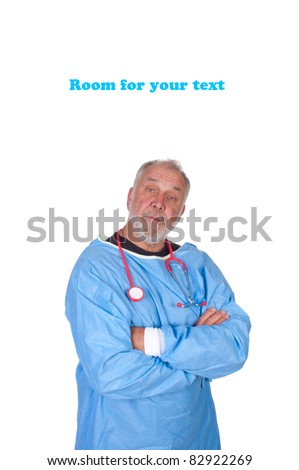 portrait older doctor looking quizzical with arms folded and room for your text,  isolated on white - stock photo