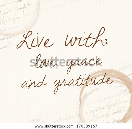 """Positive affirmation of law of attraction """"Live with: love, grace and gratitude""""  - stock photo"""