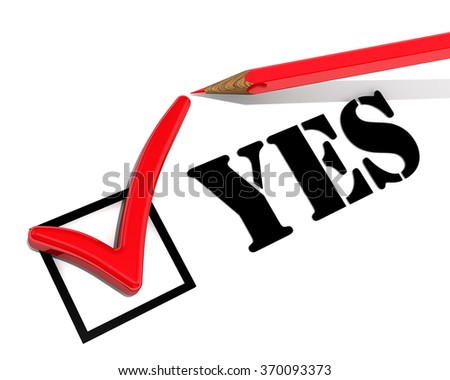"Positive choice. The red mark on the ""YES"". The three-dimensional illustration - stock photo"