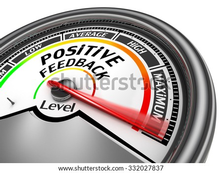 Positive feedback level to maximum conceptual meter, isolated on white background - stock photo
