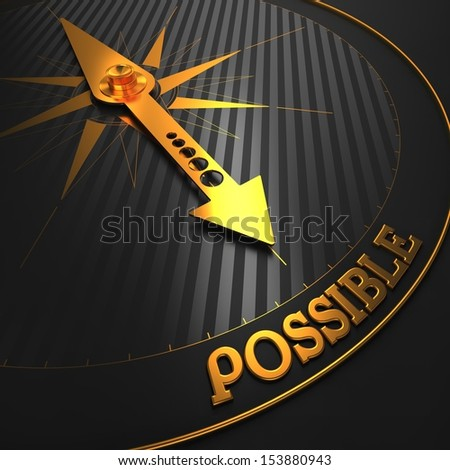 """Possible - Business Background. Golden Compass Needle on a Black Field Pointing to the Word """"Possible"""". 3D Render. - stock photo"""
