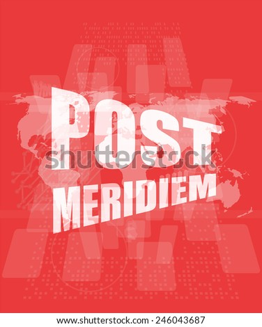 post meridiem on digital touch screen, business concept - stock photo