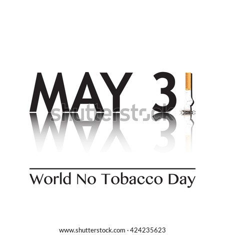 Poster for World No Tobacco Day, May 31st 2016. The 1 in the date has been replaced by a stubbed out cigarette.  - stock photo
