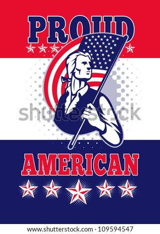 Poster greeting card illustration of a patriot minuteman revolutionary soldier holding an American stars and stripes flag  and words proud american. - stock photo