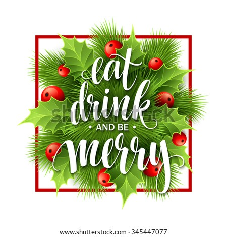 Poster lettering Eat drink and be merry. illustration  - stock photo