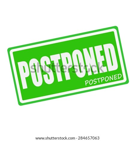 POSTPONED white stamp text on green - stock photo