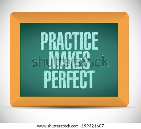 practice makes perfect message illustration design over a white background - stock photo