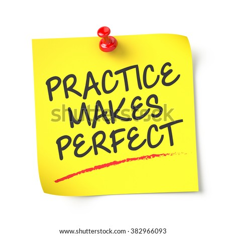 Practice makes perfect , yellow note paper , isolated , 3d render - stock photo