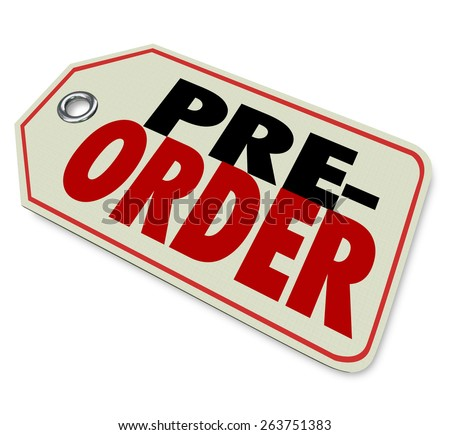 Pre-Order words on a price tag at a store or retailer for merchandise yet to arrive but can be bought or reserved early before arrival - stock photo