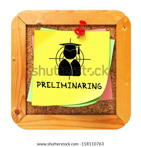 Preliminaring, Yellow Sticker on Cork Bulletin or Message Board. Business Concept. 3D Render. - stock photo
