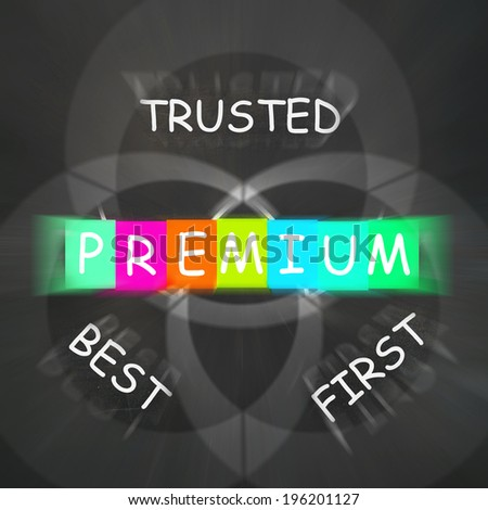 Premium Displaying to Best First and Trusted - stock photo