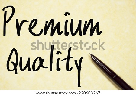 premium quality text write on paper  - stock photo