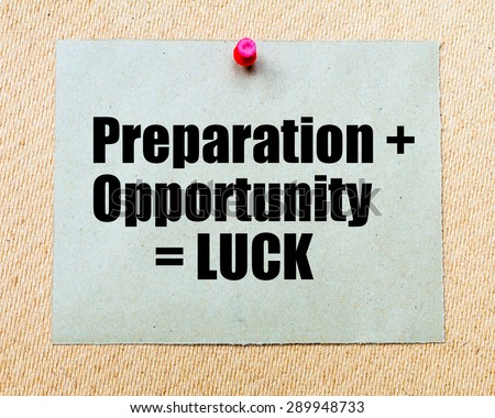 Preparation plus Opportunity equals Luck written on paper note pinned with red thumbtack on wooden board. Business conceptual Image - stock photo