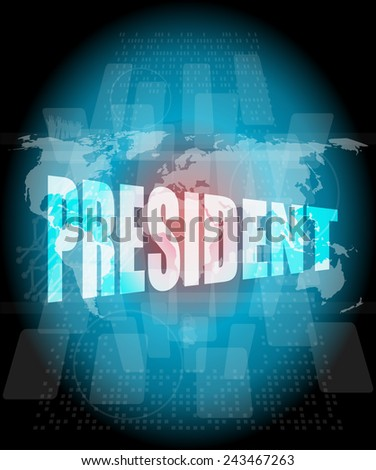 president words on digital screen with world map - stock photo