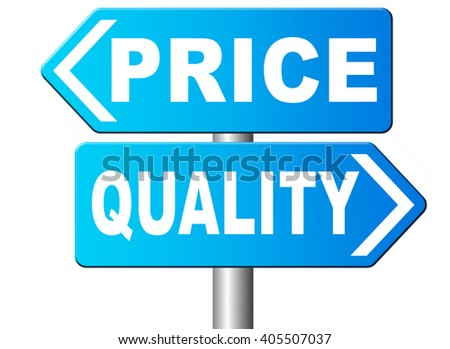 price quality balance best product value and top or premium qualities cheap road promotion sign arrow - stock photo