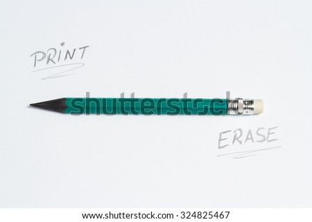 Print / Erase concept presented on a white background with a green pencil - stock photo