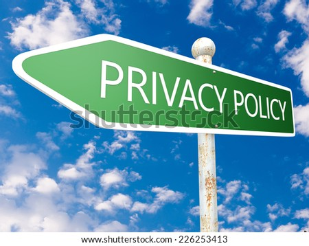 Privacy Policy - street sign illustration in front of blue sky with clouds. - stock photo